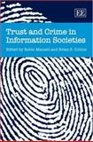 Trust and Crime in Information Societies, Mansell, R. and Collins, B. S., 1845421779