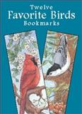 Twelve Favorite Birds Bookmarks, Annika Bernhard, 0486421783