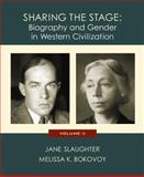 Sharing the Stage : Biography and Gender in Western Civilization, Slaughter, Jane and Bokovoy, Melissa K., 0618011781