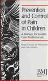 Prevention and Control of Pain in Children : A Manual for Health Care Professionals, Royal College of Pediatrics Staff, 0727911783