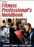 Fitness Professional's Handbook, Howley, Edward T. and Franks, B. Don, 0736061789