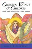 Growing Wings and Children, Alison Feather Adams, 1426921780