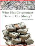 What Has Government Done to Our Money?, Murray Rothbard, 146997178X