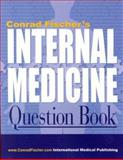 Conrad Fischer's Internal Medicine Question Book, Fischer, Conrad, 1588081788