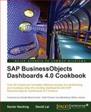 SAP BusinessObjects Dashboards 4. 0 Cookbook, Lai, David and Hacking, Xavier, 1849681783