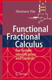 Functional Fractional Calculus for System Identification and Controls, Das, Shantanu, 3642091784