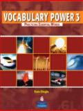 Vocabulary Power 3 : Practicing Essential Words, Lebedev, Jennifer and Dingle, Kate, 0132431785