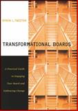 Transformational Boards : A Practical Guide to Engaging Your Board and Embracing Change, Tweeten, Byron, 0470401788