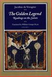 The Golden Legend : Readings on the Saints, De Voragine, Jacobus, 0691031789