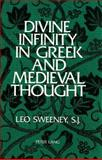 Divine Infinity in Greek and Medieval Thought, Sweeney, Leo, 0820411787