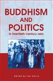 Buddhism and Politics in Twentieth Century Asia, , 0826451780