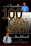 100 Ways to Create Wealth, Steve Chandler and Sam Beckford, 1931741786