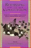 Rethinking the Constitution : Perspectives on Canadian Constitutional Reform, Interpretation and Theory, , 0195411781