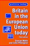 Britain in the European Union Today, Watts, Duncan and Pilkington, Colin, 071907178X