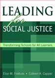Leading for Social Justice : Transforming Schools for All Learners, Capper, Colleen A. and Frattura, Elise M., 0761931783
