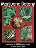 Marijuana Botany, Robert C. Clarke, 091417178X