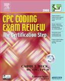 CPC Coding Exam Review 2006 : The Certification Step, Buck, Carol J., 1416001786