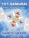 Killer Jigsaw Sudoku: 101 Samurai, Gareth Moore, 1481111787