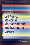 Cell Aging: Molecular Mechanisms and Implications for Disease, Behl, Christian and Ziegler, Christine, 3642451780