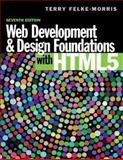 Web Development and Design Foundations with HTML5, Felke-Morris, Terry, 0133571785