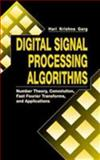 Digital Signal Processing Algorithms : Number Theory, Convolution, Fast Fourier Transforms and Applications, Garg, Hari K., 0849371783