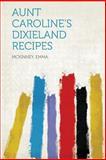 Aunt Caroline's Dixieland Recipes, , 1313891789