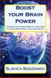 Boost Your Brain Power, Slavica Bogdanov, 1480041785