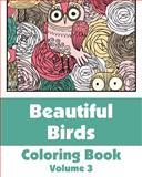 Beautiful Birds Coloring Book (Volume 3), Various, 1495441784