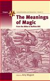 The Meanings of Magic : From the Bible to Buffalo Bill, Wygnant, 1845451783