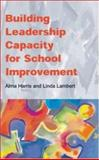 Building Leadership Capacity for School Improvement, Harris, Alma and Lambert, Linda, 033521178X