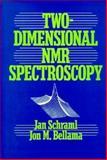 Two-Dimensional NMR Spectroscopy, Schraml, Jan and Bellama, Jon M., 0471601780