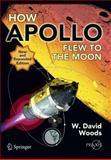 How Apollo Flew to the Moon, Woods, W. David, 1441971785
