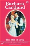 The Star of Love, Barbara Cartland, 1499251785