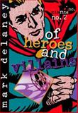 Of Heroes and Villains, Mark Delaney, 1561451789