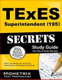TExES (195) Superintendent Exam Secrets Study Guide : TExES Test Review for the Texas Examinations of Educator Standards, TExES Exam Secrets Test Prep Team, 1627331786