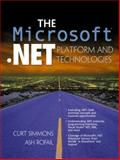 Microsoft .Net Platform and Technologies, Simmons, Curt and Rafail, Ash, 0130341789