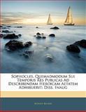 Sophocles, Quemadmodum Sui Temporis Res Publicas Ad Describendam Heroicam Aetatem Adhibuerit, Rudolf Becker, 114175178X