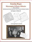 Family Maps of Macoupin County, Illinois, Deluxe Edition : With Homesteads, Roads, Waterways, Towns, Cemeteries, Railroads, and More, Boyd, Gregory A., 1420311786