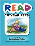 Read to Your Pets, Cynthia Coral Phillips, 1465341781