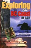Exploring the BC Coast by Car, Diane Eaton and Allison Eaton, 155017178X