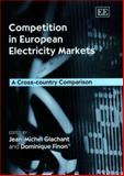Competition in European Electricity Markets : A Cross-Country Comparison, Jean-Michel Glachant, Dominique Finon, 1843761785