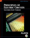 Principles of Electric Circuits : Electron Flow Version, Floyd, Thomas L., 0131701789
