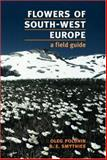 Flowers of South-West Europe : A Field Guide, Polunin, Oleg and Smythies, B. E., 0192881787