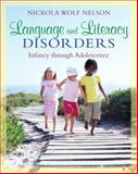 Language and Literacy Disorders : Infancy Through Adolescence, Nelson, Nickola W., 0205501788