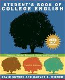 Student's Book of College English : Rhetoric, Reader, Research Guide, and Handbook, MLA Update Edition, Skwire, David and Wiener, Harvey S., 0205741789