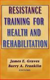 Resistance Training for Health and Rehabilitation, Graves, James E. and Franklin, Barry A., 0736001786