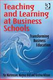Teaching and Learning at Business Schools Transforming Business Education, MåRtensson, PäR and Bild, Magnus, 0754681785