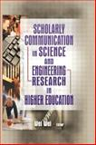Scholarly Communication in Science and Engineering Research in Higher Education, Wei, Wei, 0789021781