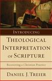 Introducing Theological Interpretation of Scripture : Recovering a Christian Practice, Treier, Daniel J., 0801031788