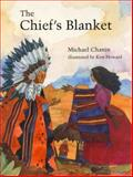 The Chief's Blanket, Michael Chanin, 0915811782